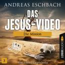 Das Jesus-Video, Folge 3: Die Mission Audiobook