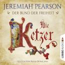 Die Ketzer - Der Bund der Freiheit Audiobook
