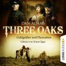 Three Oaks, Folge 4: Goldgräber und Flussratten Audiobook