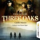 Three Oaks, Folge 6: Cahills Männer Audiobook