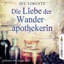 Die Liebe der Wanderapothekerin (Ungekürzt) Audiobook