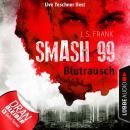 Blutrausch - Smash99, Folge 1 (Ungekürzt) Audiobook