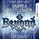 CONTINUE? - Beyond, Folge 3 (Ungekürzt) Audiobook