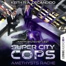 Super City Cops, Folge 1: Amethysts Rache (Ungekürzt) Audiobook