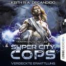 Super City Cops, Folge 2: Verdeckte Ermittlung (Ungekürzt) Audiobook