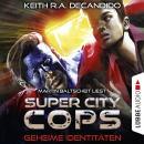 Super City Cops, Folge 3: Geheime Identitäten (Ungekürzt) Audiobook