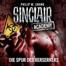 John Sinclair, Sinclair Academy, Folge 9: Die Spur des Berserkers Audiobook