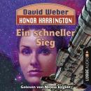 Ein schneller Sieg - Honor Harrington, Teil 3 (Ungekürzt) Audiobook