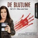 Die Blutlinie, Folge 1: Ohne mein Team Audiobook