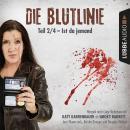 Die Blutlinie, Folge 2: Ist da jemand? Audiobook