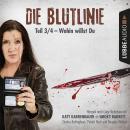 Die Blutlinie, Folge 3: Wohin willst du? Audiobook