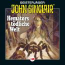 John Sinclair, Folge 128: Hemators tödliche Welt. Teil 4 von 4 Audiobook