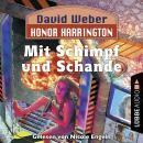 Honor Harrington, 4: Mit Schimpf und Schande (Ungekürzt) Audiobook