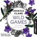Mit einem einzigen Kuss - Wild-Games-Reihe, Teil 2 (Ungekürzt) Audiobook