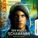 Der Weg des Schamanen - Survival Quest-Serie 1 (Ungekürzt) Audiobook