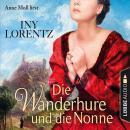 Die Wanderhure und die Nonne - Die Wanderhure 7 (Gekürzt) Audiobook