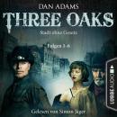 Three Oaks - Stadt ohne Gesetz, Folgen 1-6 Audiobook