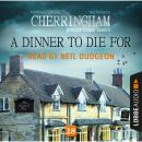 A Dinner to Die For - Cherringham - A Cosy Crime Series: Mystery Shorts 28 (Unabridged) Audiobook