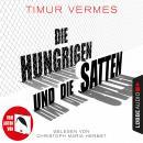 Die Hungrigen und die Satten (Ungekürzt) Audiobook