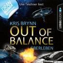 Fallen Universe, Folge 6: Out of Balance - Überleben (Ungekürzt) Audiobook