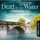 Dead in the Water - The Cherringham Novels: A Cherringham Mystery 1 (Unabridged) Audiobook