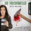 Der Todeskünstler, Folge 3: Nie zu End Audiobook