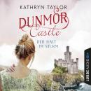 Der Halt im Sturm - Dunmor Castle 2 (Gekürzt) Audiobook