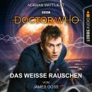 Doctor Who - Das weiße Rauschen (Ungekürzt) Audiobook