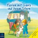Ferien mit Laura und ihrem Stern - Lauras Ferien / Lauras erste Übernachtung / Laura und der Ferienh Audiobook