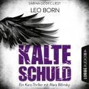 Kalte Schuld - Ein Kurz-Thriller mit Mara-Billinsky (Ungekürzt) Audiobook