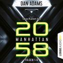 Manhattan 2058, Sammelband: Folgen 1-6 (Ungekürzt) Audiobook