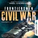 Frontiersmen: Civil War - Sammelband, Folgen 1-6 (Ungekürzt) Audiobook