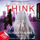 THINK: Sie wissen, was du denkst!, Folge 5: Schocktrauma (Ungekürzt) Audiobook