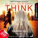 THINK: Sie wissen, was du denkst!, Folge 6: Paranoia (Ungekürzt) Audiobook