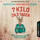 7 Kilo in 3 Tagen - Über Weihnachten nach Hause (Ungekürzt) Audiobook