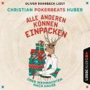 Alle anderen können einpacken - Über Weihnachten nach Hause (Ungekürzt) Audiobook