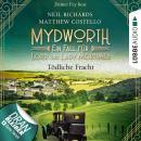 Tödliche Fracht - Mydworth - Ein Fall für Lord und Lady Mortimer, Episode 5 (Ungekürzt) Audiobook