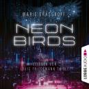 Neon Birds (Ungekürzt) Audiobook