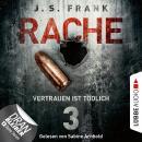 Vertrauen ist tödlich - RACHE, Folge 3 (Ungekürzt) Audiobook