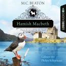 Hamish Macbeth ist reif für die Insel - Schottland-Krimis, Teil 6 (Ungekürzt) Audiobook