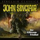 John Sinclair, Classics, Folge 40: Der Albtraum-Friedhof Audiobook