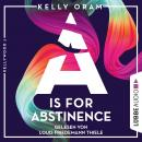 A is for Abstinence - Kellywood-Dilogie, Band 2 (Ungekürzt) Audiobook