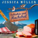 Leberkäs und Hackebeil - Ein Bayern-Krimi - Hauptkommissar Hirschberg, Band 2 (Ungekürzt) Audiobook