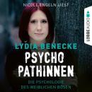 Psychopathinnen - Die Psychologie des weiblichen Bösen (Ungekürzt) Audiobook