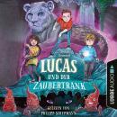 Lucas und der Zaubertrank (Gekürzt) Audiobook