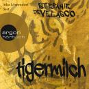 Tigermilch (Ungekürzte Fassung) Audiobook