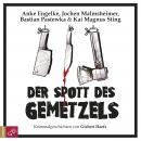 Der Spott des Gemetzels - Kriminalgeschichten von Gisbert Haefs (Szenische Lesung) Audiobook