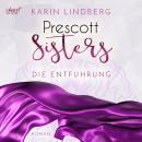 Prescott Sisters, 2: Die Entführung (unabridged) Audiobook