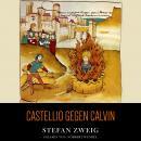 Castellio gegen Calvin: Ein Gewissen gegen die Gewalt Audiobook