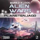 Planetenjagd - Alien Wars 2 (Ungekürzt) Audiobook